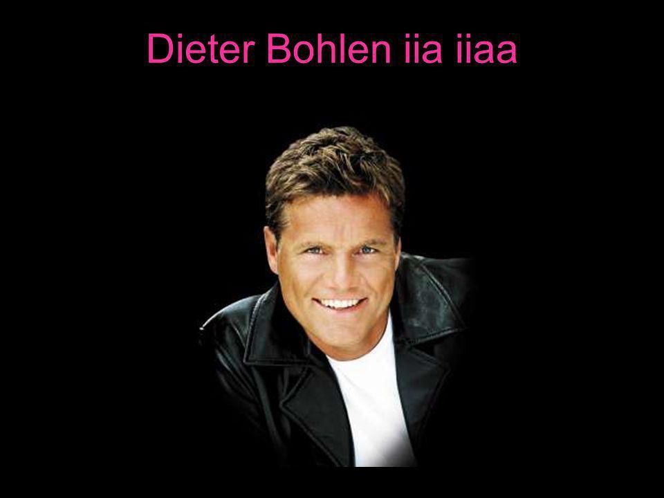 Dieter Bohlen iia iiaa