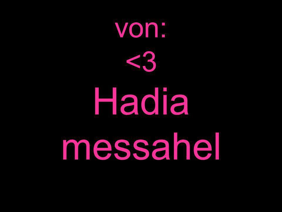 von: <3 Hadia messahel