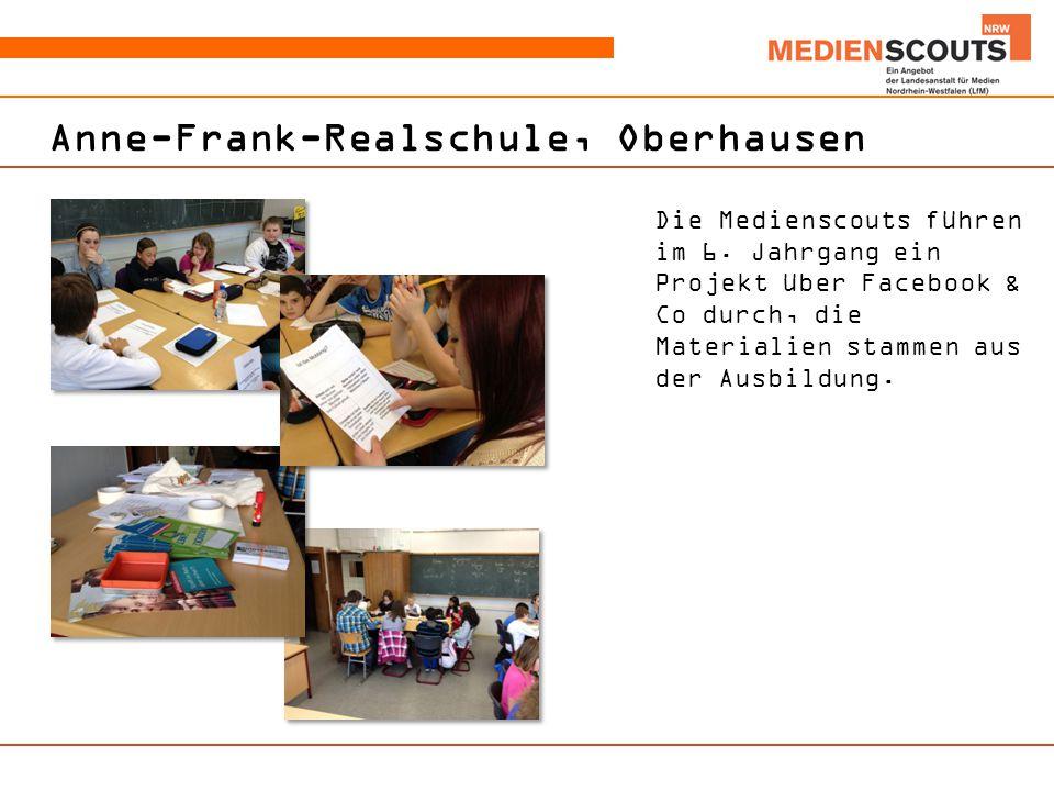 Anne-Frank-Realschule, Oberhausen Die Medienscouts führen im 6.