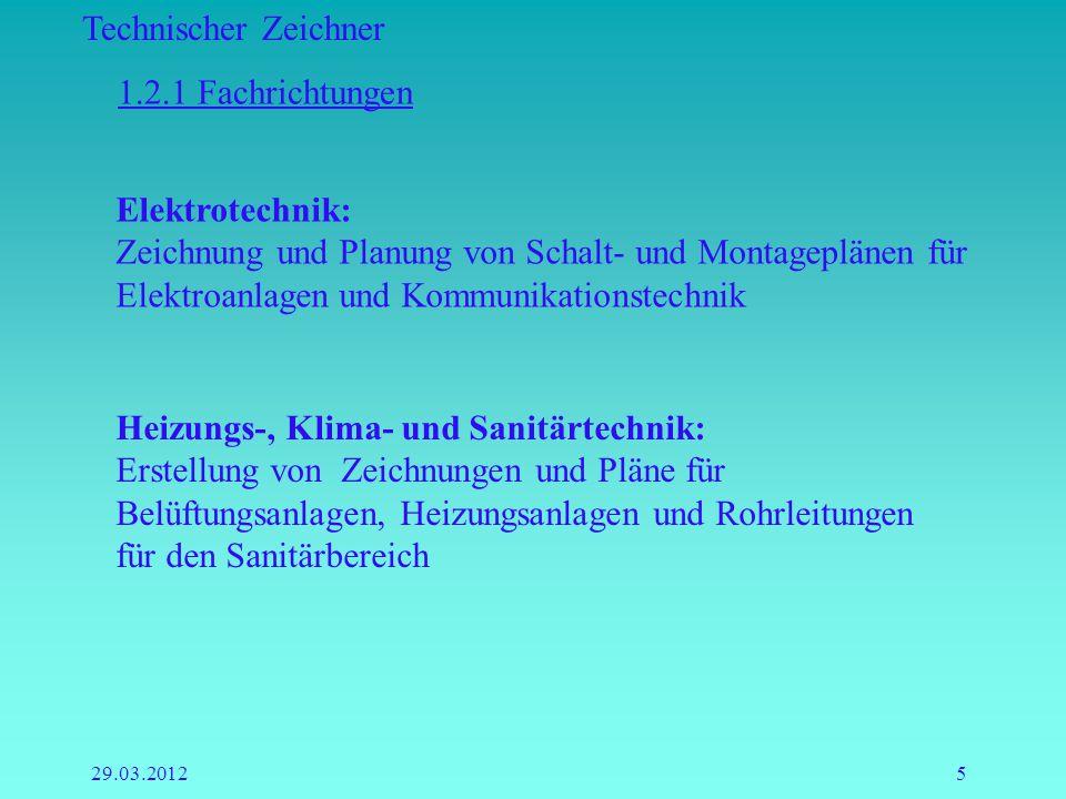 Technischer Zeichner 29.03.20125 Elektrotechnik: Zeichnung und Planung von Schalt- und Montageplänen für Elektroanlagen und Kommunikationstechnik 1.2.