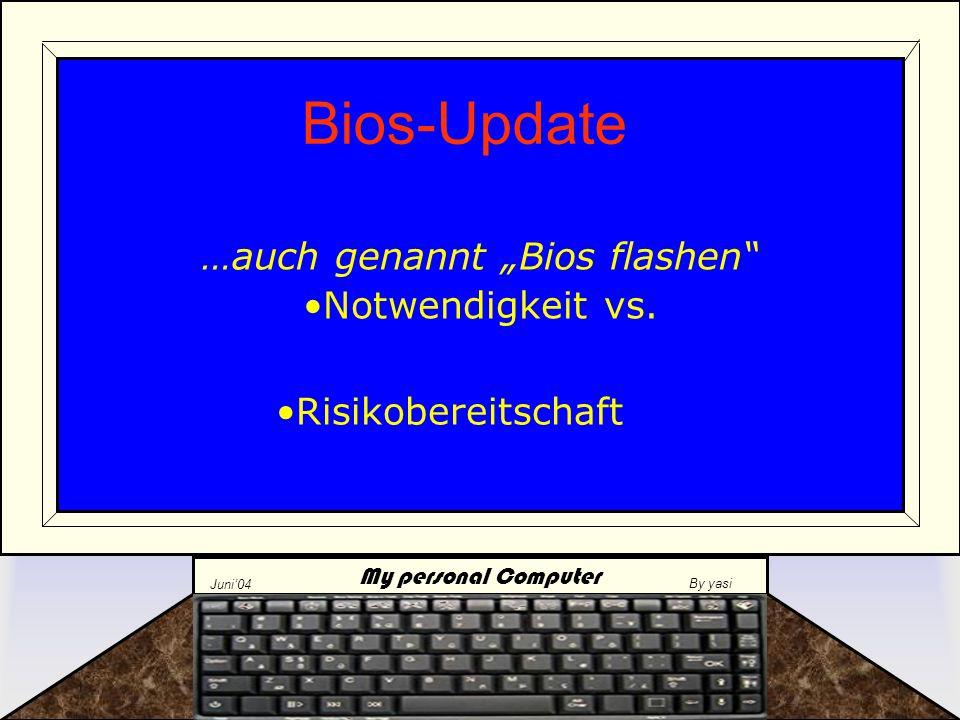 My personal Computer Juni'04 By yasi 5.Von Diskette booten und den Anweisungen folgen Wie geht das ?.