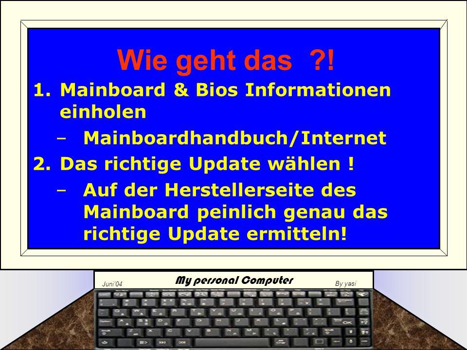 My personal Computer Juni'04 By yasi Grundsätzlich gilt: Warum Flashen ?.