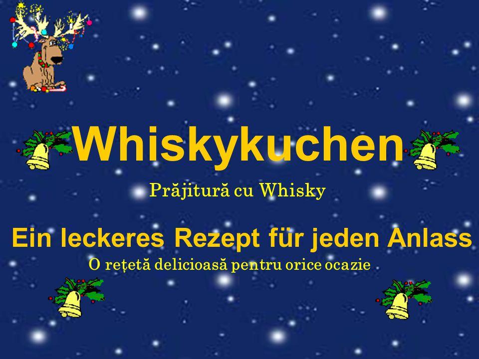 Whiskykuchen Ein leckeres Rezept für jeden Anlass Prăjitură cu Whisky O reţetă delicioasă pentru orice ocazie