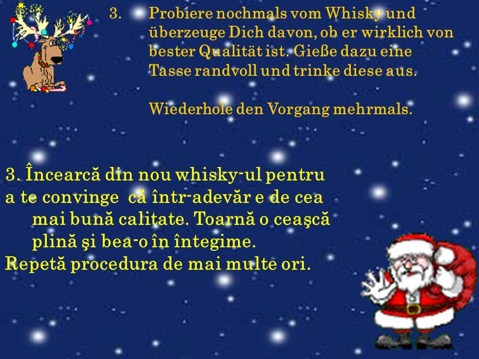 3.Probiere nochmals vom Whisky und überzeuge Dich davon, ob er wirklich von bester Qualität ist. Gieße dazu eine Tasse randvoll und trinke diese aus.
