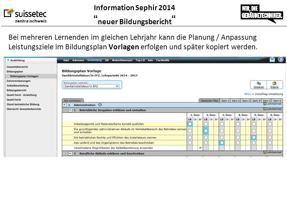 """Information Sephir 2014 """" neuer Bildungsbericht """" Bei mehreren Lernenden im gleichen Lehrjahr kann die Planung / Anpassung Leistungsziele im Bildungsp"""