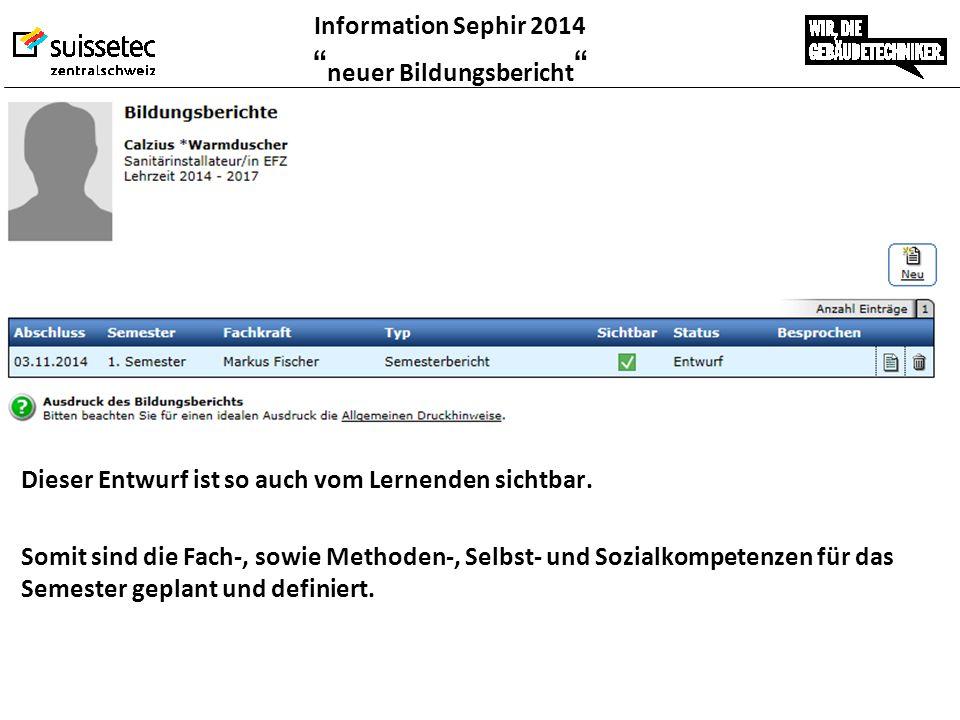 """Information Sephir 2014 """" neuer Bildungsbericht """" Dieser Entwurf ist so auch vom Lernenden sichtbar. Somit sind die Fach-, sowie Methoden-, Selbst- un"""