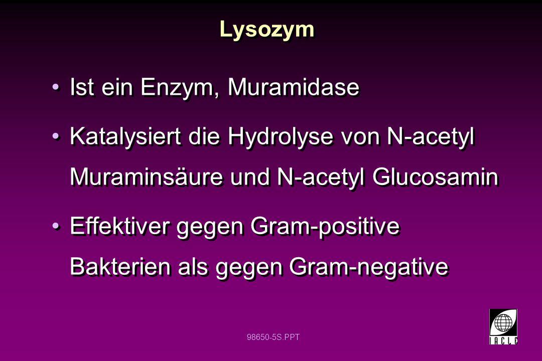 98650-6S.PPT Laktoferrin Chelate Fe 3+ Ionen: -Wichtig für bakterielles Wachstum zerreißt die äußere Membran von Gram-negativen Bakterien: -Chelate Mg 2+ /Ca 2+ oder bindet an Lipopolysacchariden Chelate Fe 3+ Ionen: -Wichtig für bakterielles Wachstum zerreißt die äußere Membran von Gram-negativen Bakterien: -Chelate Mg 2+ /Ca 2+ oder bindet an Lipopolysacchariden