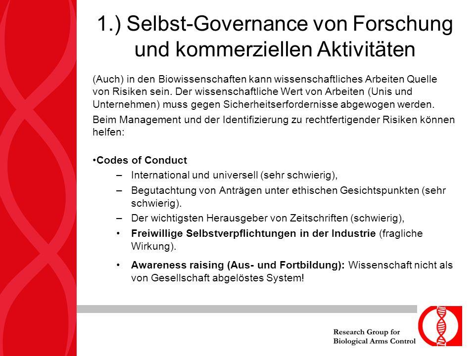 1.) Selbst-Governance von Forschung und kommerziellen Aktivitäten (Auch) in den Biowissenschaften kann wissenschaftliches Arbeiten Quelle von Risiken