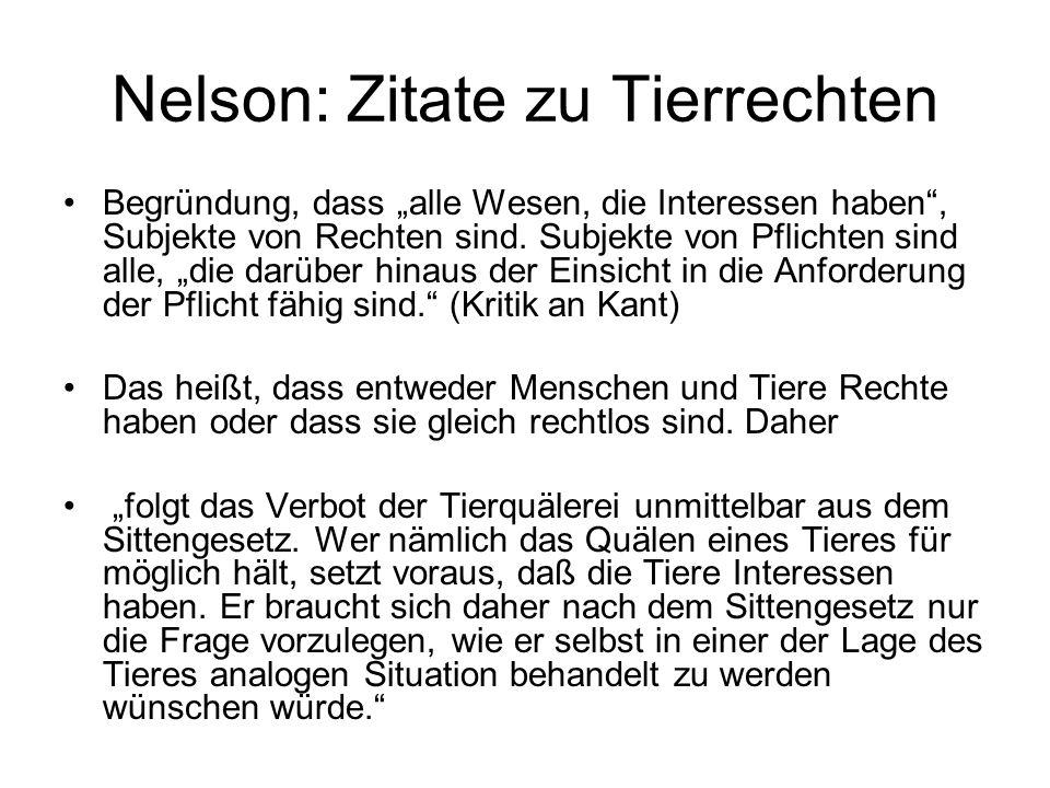 """Nelson: Zitate zu Tierrechten Begründung, dass """"alle Wesen, die Interessen haben , Subjekte von Rechten sind."""