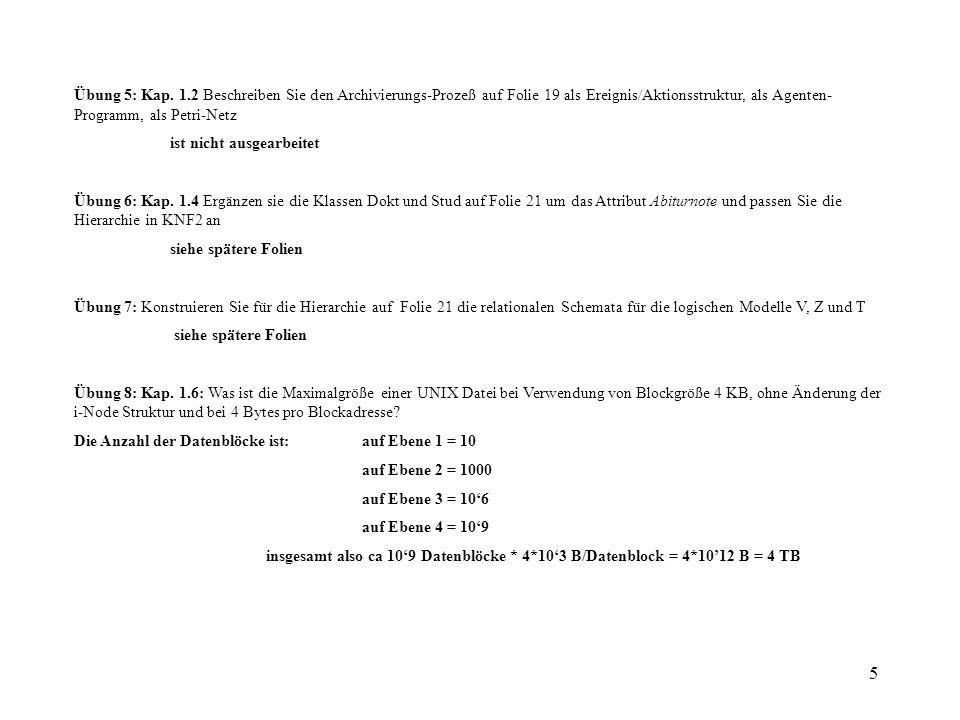 5 Übung 5: Kap. 1.2 Beschreiben Sie den Archivierungs-Prozeß auf Folie 19 als Ereignis/Aktionsstruktur, als Agenten- Programm, als Petri-Netz ist nich