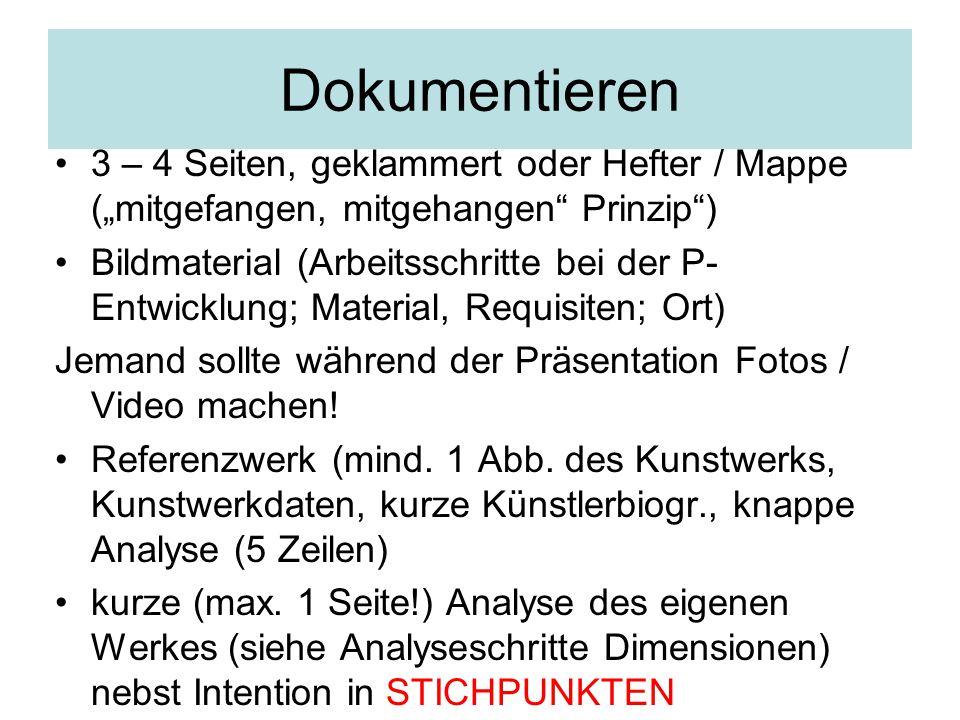 """Dokumentieren 3 – 4 Seiten, geklammert oder Hefter / Mappe (""""mitgefangen, mitgehangen"""" Prinzip"""") Bildmaterial (Arbeitsschritte bei der P- Entwicklung;"""