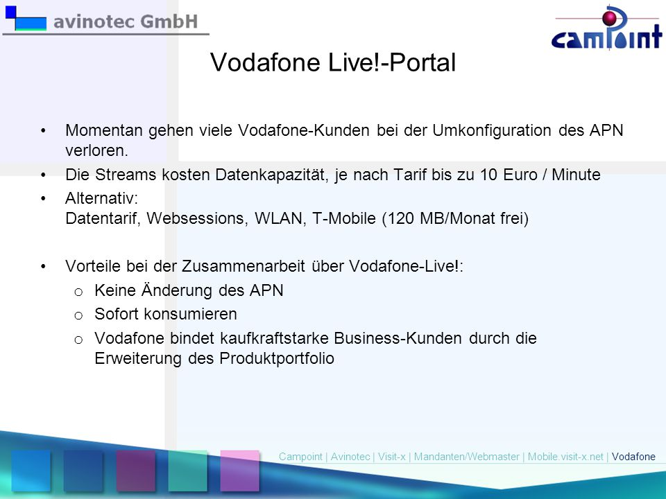 Vodafone Live!-Portal Momentan gehen viele Vodafone-Kunden bei der Umkonfiguration des APN verloren. Die Streams kosten Datenkapazität, je nach Tarif