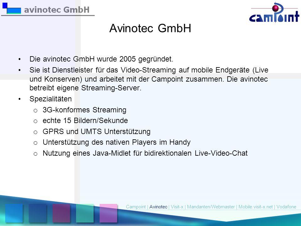 Avinotec GmbH Die avinotec GmbH wurde 2005 gegründet. Sie ist Dienstleister für das Video-Streaming auf mobile Endgeräte (Live und Konserven) und arbe