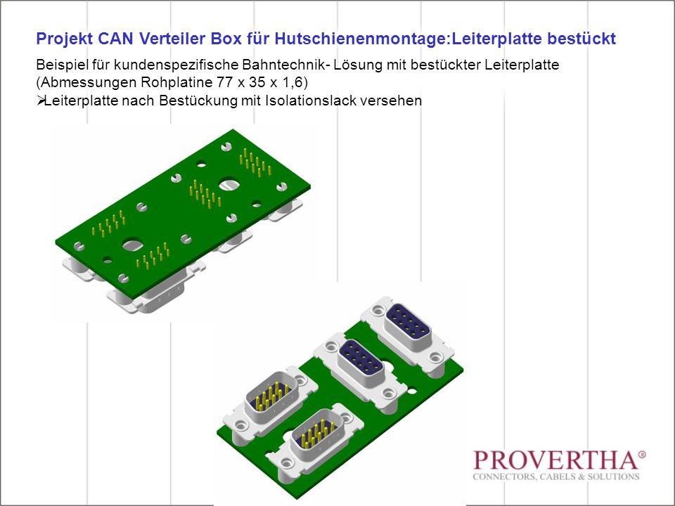 Beispiel für kundenspezifische Bahntechnik- Lösung mit bestückter Leiterplatte (Abmessungen Rohplatine 77 x 35 x 1,6)  Leiterplatte nach Bestückung mit Isolationslack versehen Projekt CAN Verteiler Box für Hutschienenmontage:Leiterplatte bestückt