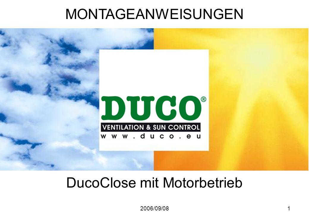 2006/09/081 DucoClose mit Motorbetrieb MONTAGEANWEISUNGEN