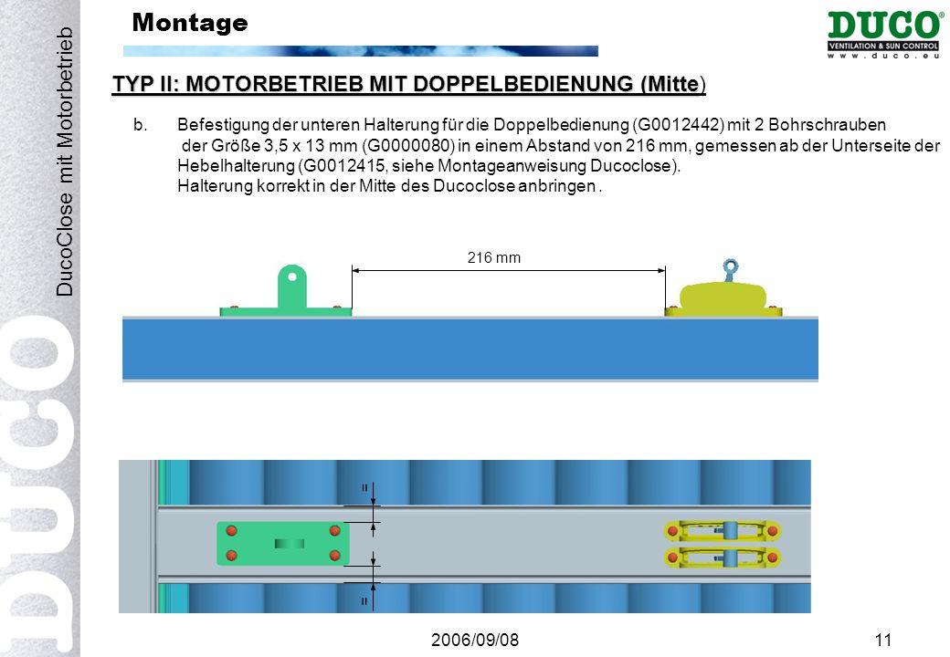 2006/09/0812 Montage TYP II: MOTORBETRIEB MIT DOPPELBEDIENUNG (Mitte) DucoClose mit Motorbetrieb c.Erst den Antrieb (G0012445) mit 2 Gleitlagern mit Bund (G0012012), Sechskantschraube M6 x 35 (G0000192) und Sicherungsmutter M6 (G0000164) an der unteren Halterung anbringen.