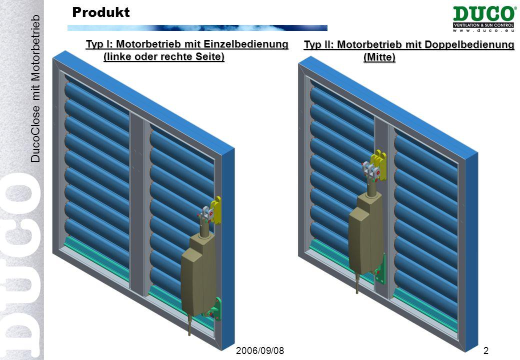 2006/09/082 Produkt DucoClose mit Motorbetrieb Typ I: Motorbetrieb mit Einzelbedienung (linke oder rechte Seite) Typ II: Motorbetrieb mit Doppelbedienung (Mitte)