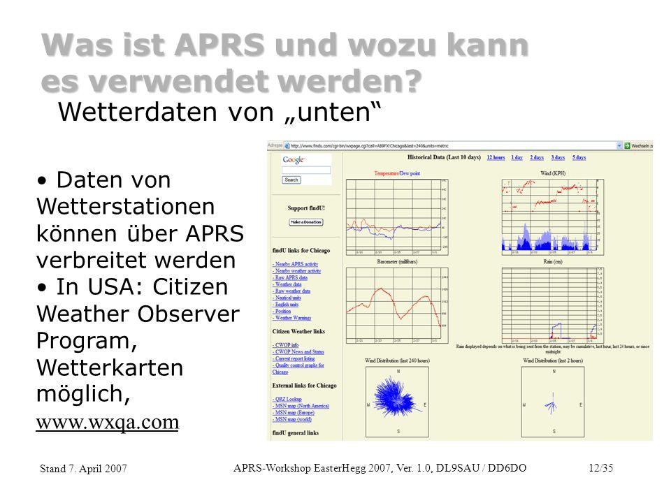 """APRS-Workshop EasterHegg 2007, Ver. 1.0, DL9SAU / DD6DO12/35 Stand 7. April 2007 Was ist APRS und wozu kann es verwendet werden? Wetterdaten von """"unte"""