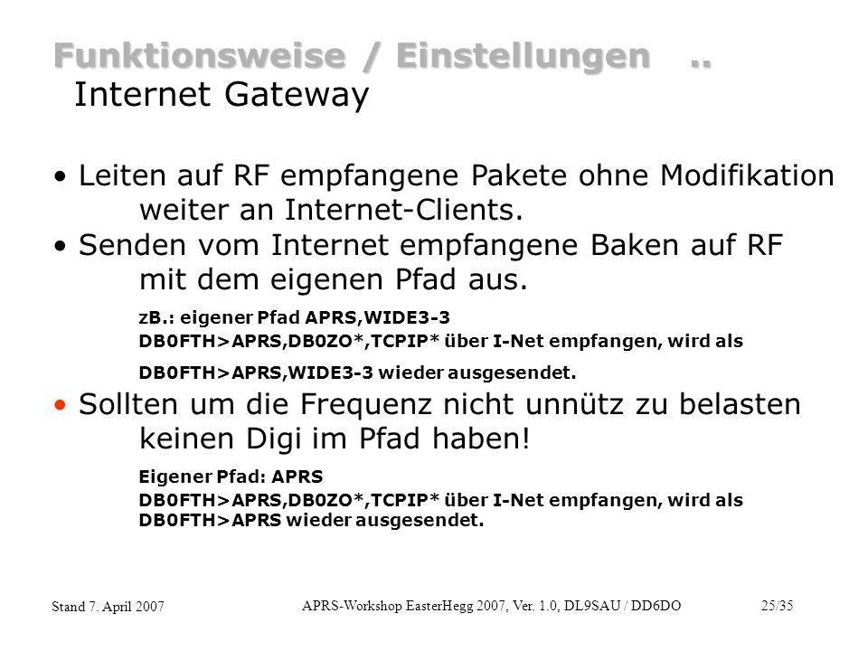 APRS-Workshop EasterHegg 2007, Ver. 1.0, DL9SAU / DD6DO25/35 Stand 7. April 2007 Funktionsweise / Einstellungen.. Internet Gateway Leiten auf RF empfa