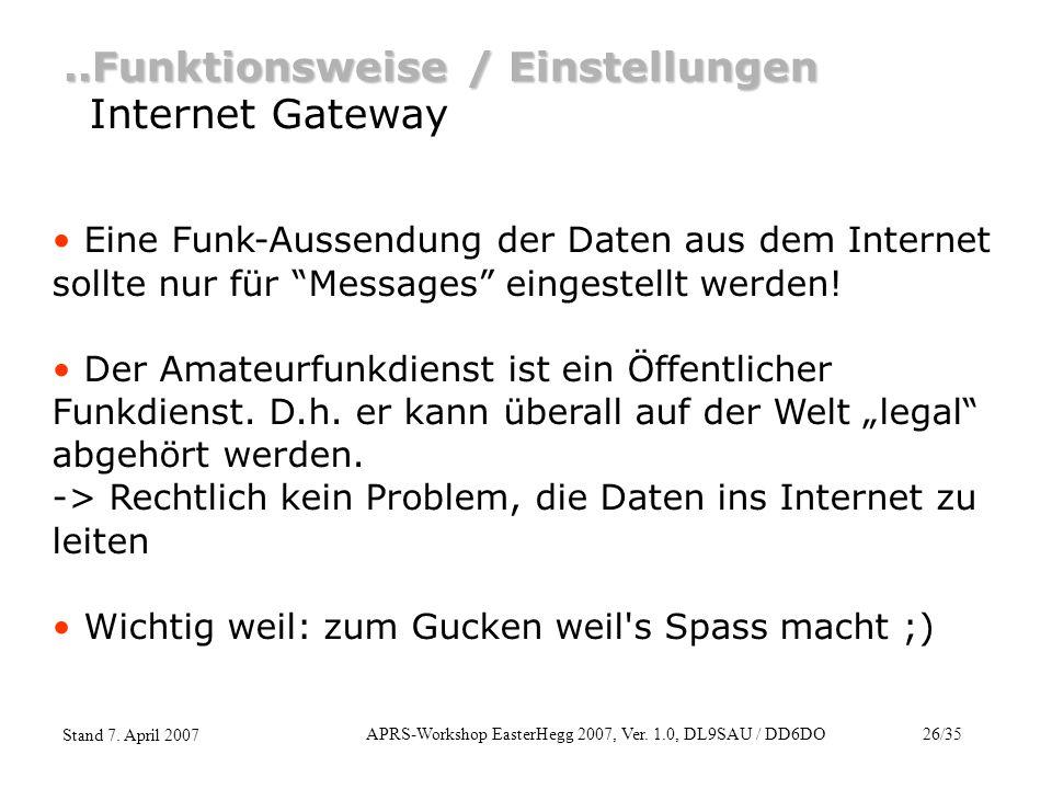 APRS-Workshop EasterHegg 2007, Ver. 1.0, DL9SAU / DD6DO26/35 Stand 7. April 2007 Internet Gateway..Funktionsweise / Einstellungen Eine Funk-Aussendung