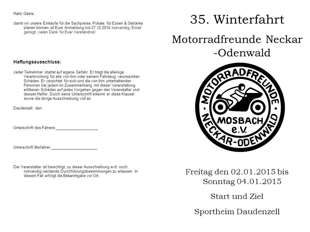 Ausschreibung zur 34.Odenwald-Winterfahrt Am Samstag den 03.01.2015 veranstalten die Motorradfreunde Neckar Odenwald e.V.