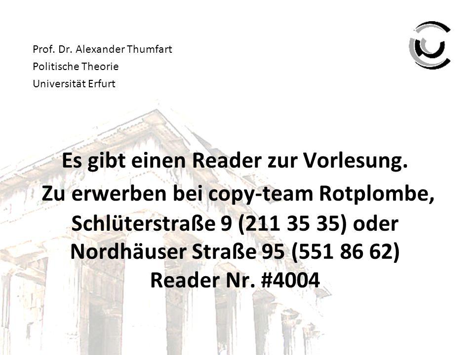 Es gibt einen Reader zur Vorlesung. Zu erwerben bei copy-team Rotplombe, Schlüterstraße 9 (211 35 35) oder Nordhäuser Straße 95 (551 86 62) Reader Nr.