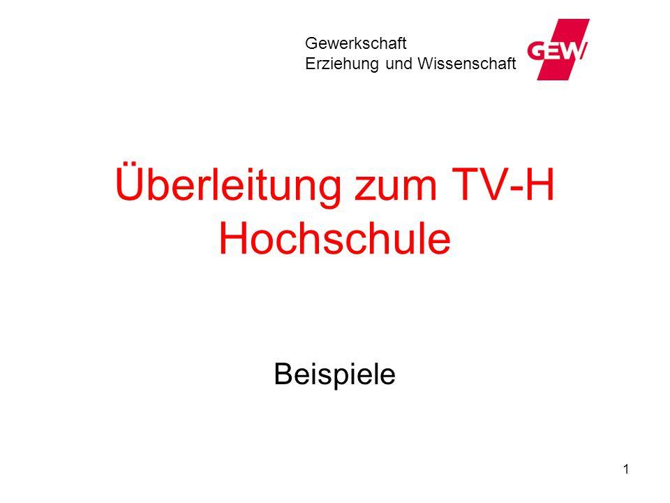 1 Überleitung zum TV-H Hochschule Beispiele Gewerkschaft Erziehung und Wissenschaft
