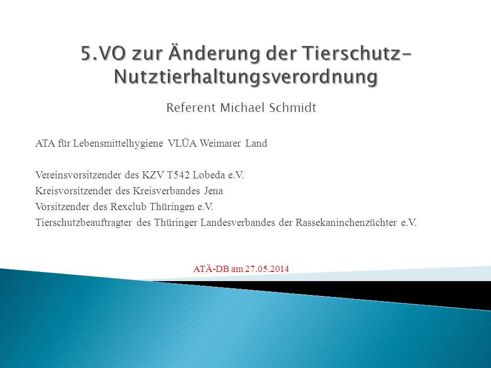 Referent Michael Schmidt ATA für Lebensmittelhygiene VLÜA Weimarer Land Vereinsvorsitzender des KZV T542 Lobeda e.V. Kreisvorsitzender des Kreisverban