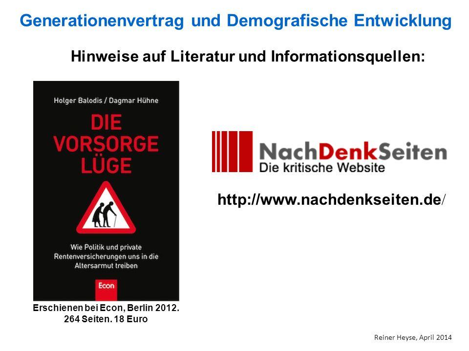 http://www.nachdenkseiten.de / Erschienen bei Econ, Berlin 2012. 264 Seiten. 18 Euro Hinweise auf Literatur und Informationsquellen: Generationenvertr
