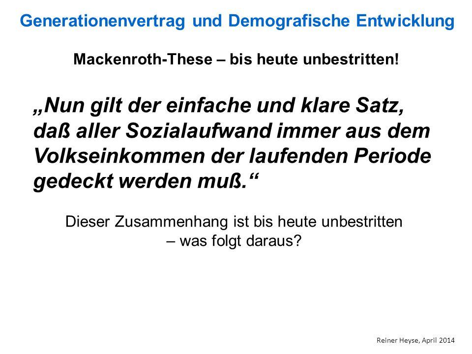 """Generationenvertrag und Demografische Entwicklung Reiner Heyse, April 2014 """"Nun gilt der einfache und klare Satz, daß aller Sozialaufwand immer aus de"""