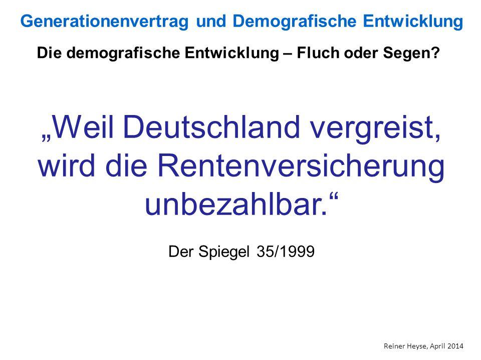 """Die demografische Entwicklung – Fluch oder Segen? """"Weil Deutschland vergreist, wird die Rentenversicherung unbezahlbar."""" Der Spiegel 35/1999 Generatio"""