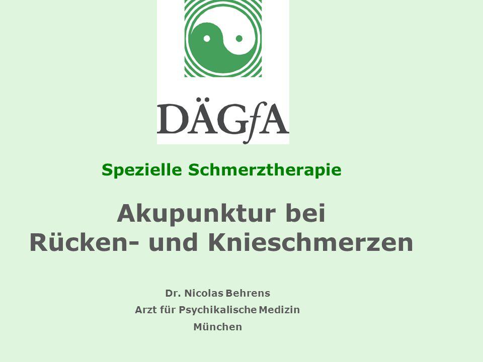 1 G 8 2005 Spezielle Schmerztherapie Akupunktur bei Rücken- und Knieschmerzen Dr. Nicolas Behrens Arzt für Psychikalische Medizin München