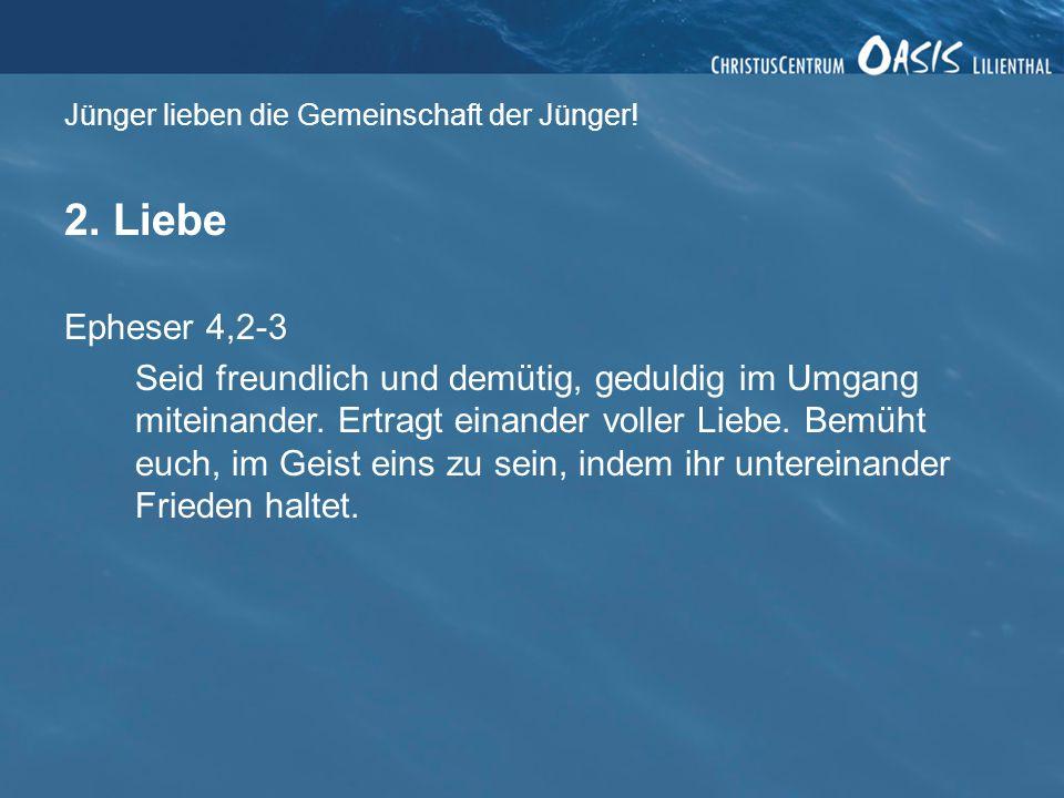 Jünger lieben die Gemeinschaft der Jünger.2.