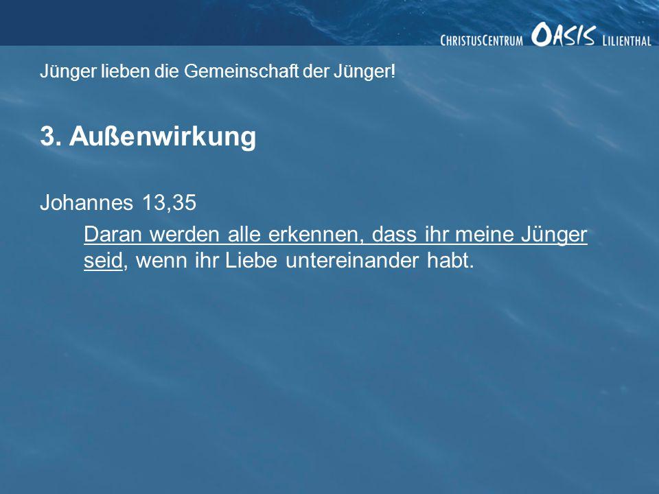 Jünger lieben die Gemeinschaft der Jünger.3.