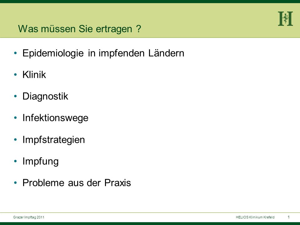 1 Grazer Impftag 2011HELIOS Klinikum Krefeld Was müssen Sie ertragen .