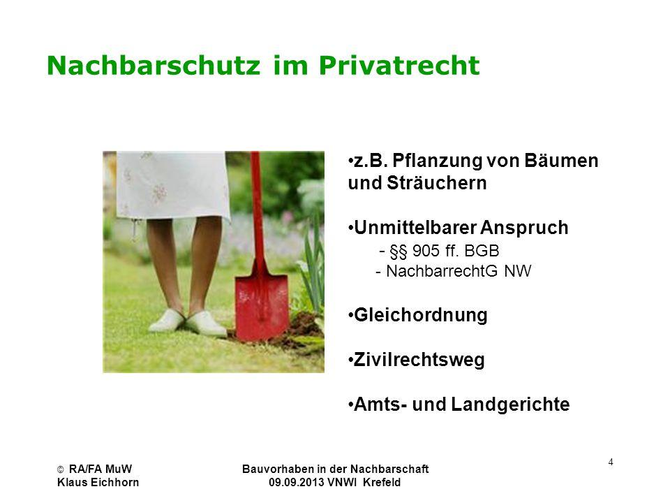 Nachbarschutz im Privatrecht z.B. Pflanzung von Bäumen und Sträuchern Unmittelbarer Anspruch - §§ 905 ff. BGB - NachbarrechtG NW Gleichordnung Zivilre