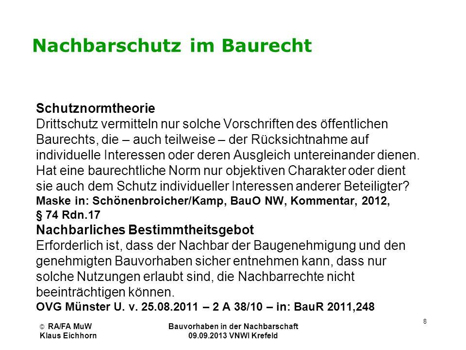 © RA/FA MuW Klaus Eichhorn Bauvorhaben in der Nachbarschaft 09.09.2013 VNWI Krefeld 8 Nachbarschutz im Baurecht Schutznormtheorie Drittschutz vermitte