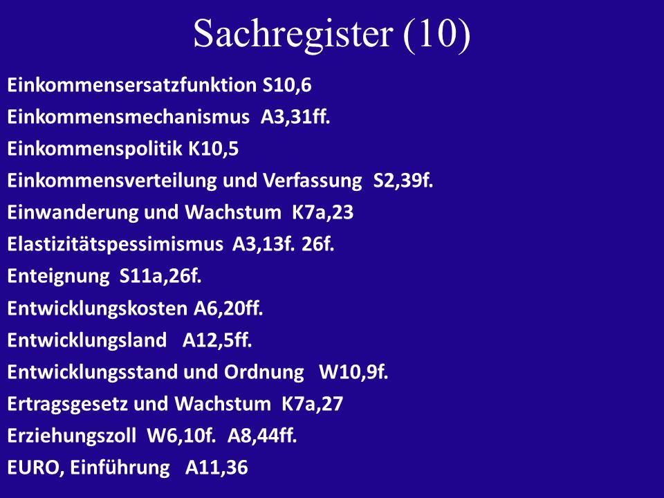 Sachregister (10) Einkommensersatzfunktion S10,6 Einkommensmechanismus A3,31ff.