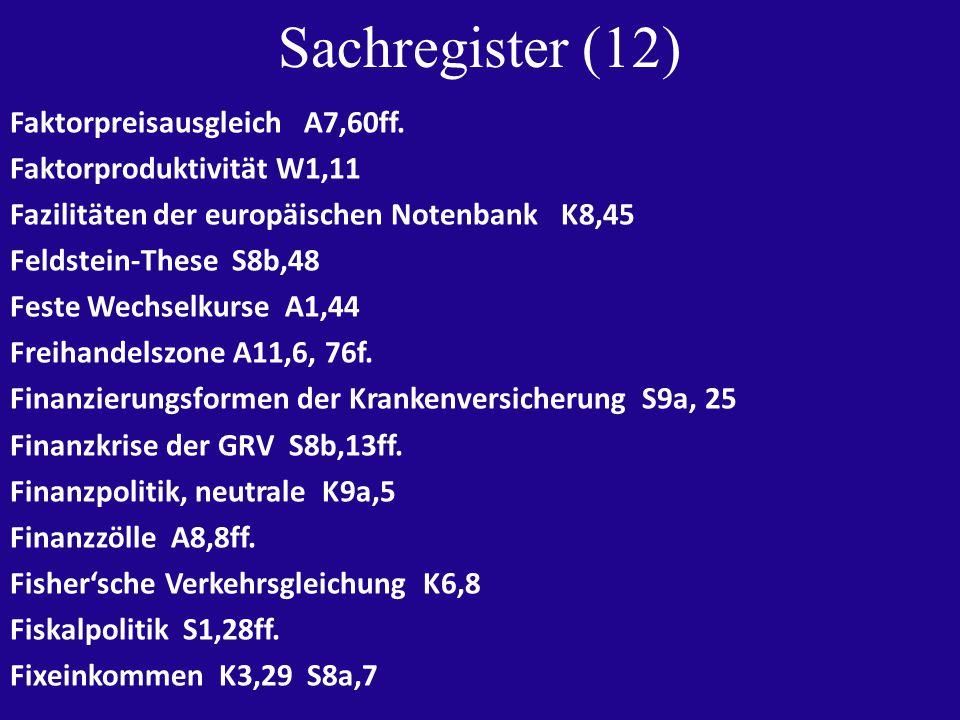 Sachregister (12) Faktorpreisausgleich A7,60ff.