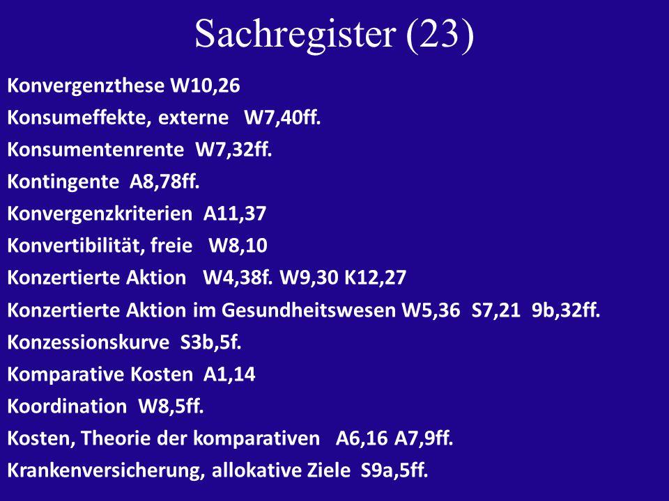 Sachregister (23) Konvergenzthese W10,26 Konsumeffekte, externe W7,40ff.