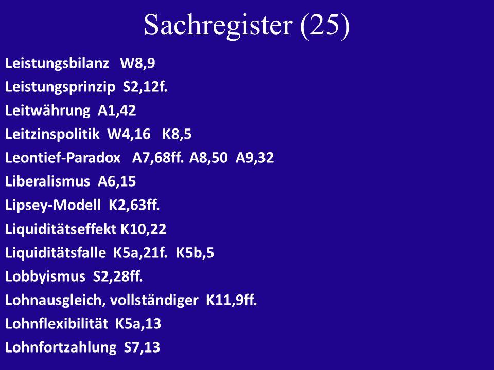 Sachregister (25) Leistungsbilanz W8,9 Leistungsprinzip S2,12f.