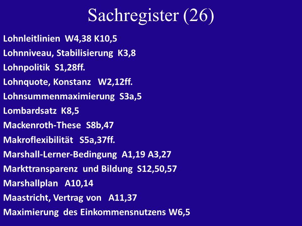 Sachregister (26) Lohnleitlinien W4,38 K10,5 Lohnniveau, Stabilisierung K3,8 Lohnpolitik S1,28ff.