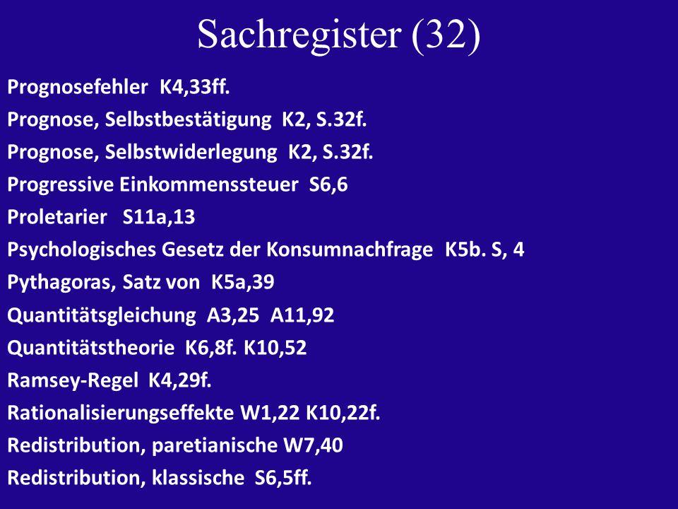 Sachregister (32) Prognosefehler K4,33ff. Prognose, Selbstbestätigung K2, S.32f.