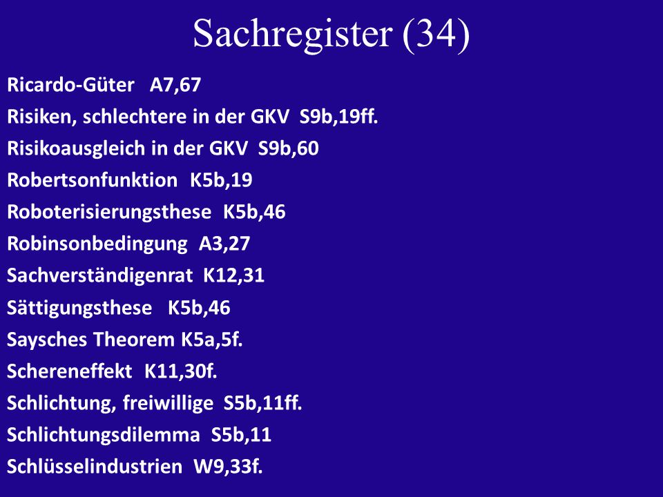 Sachregister (34) Ricardo-Güter A7,67 Risiken, schlechtere in der GKV S9b,19ff.