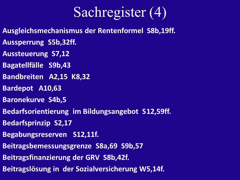Sachregister (4) Ausgleichsmechanismus der Rentenformel S8b,19ff.