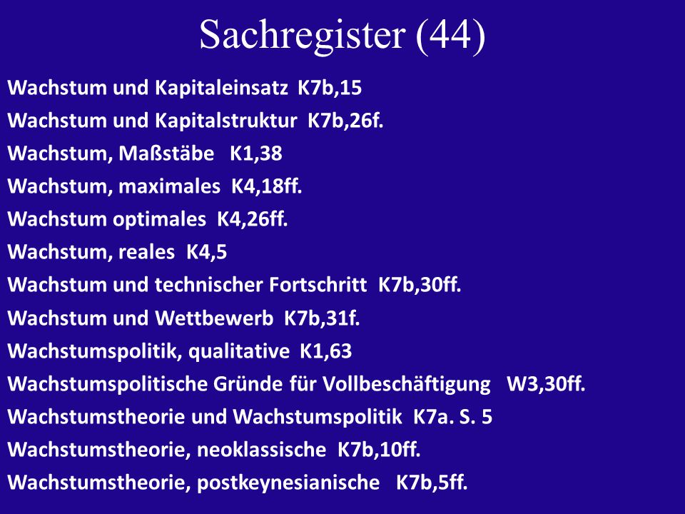 Sachregister (44) Wachstum und Kapitaleinsatz K7b,15 Wachstum und Kapitalstruktur K7b,26f.