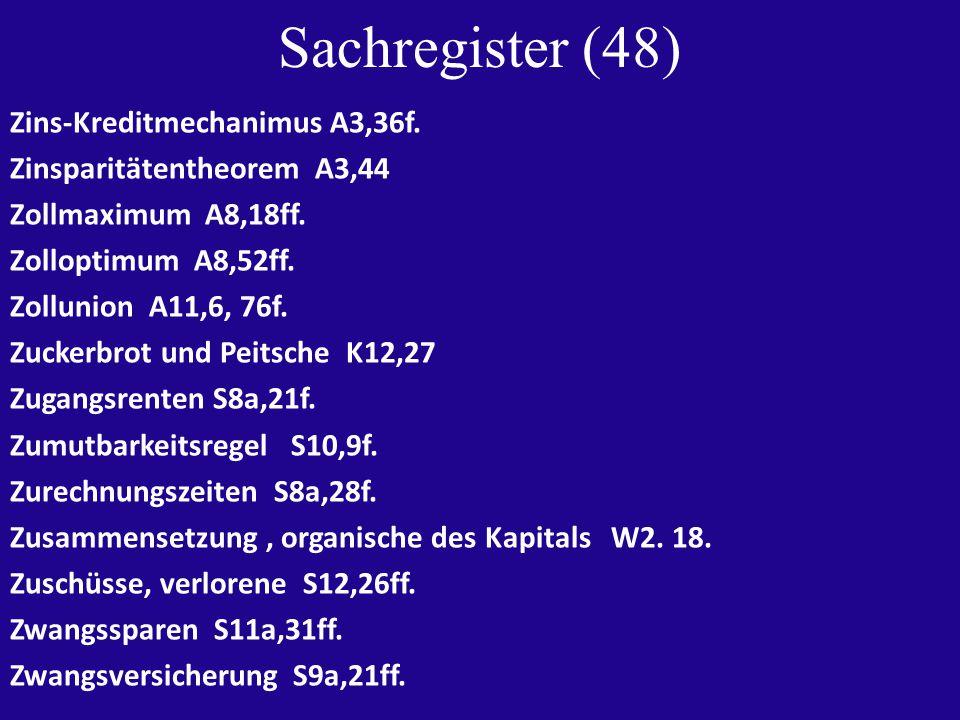Sachregister (48) Zins-Kreditmechanimus A3,36f. Zinsparitätentheorem A3,44 Zollmaximum A8,18ff.