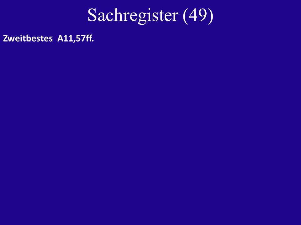 Sachregister (49) Zweitbestes A11,57ff.