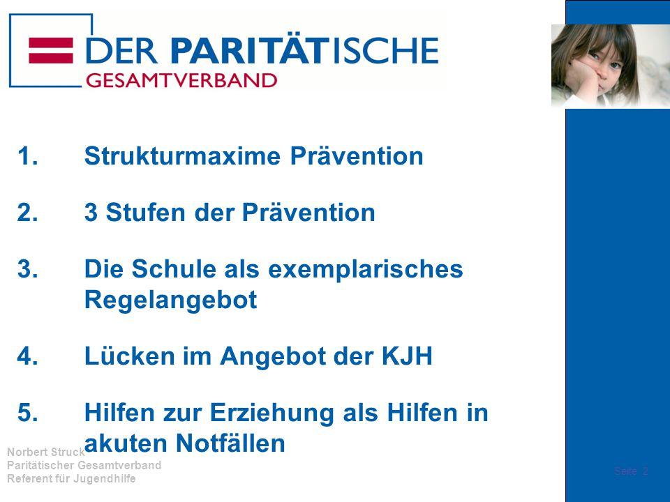 Paritätischer Gesamtverband Referent für Jugendhilfe 1.Strukturmaxime Prävention 2.3 Stufen der Prävention 3.Die Schule als exemplarisches Regelangebo