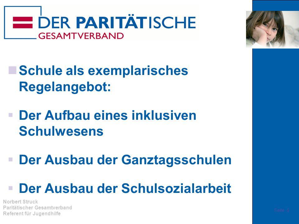 Norbert Struck Paritätischer Gesamtverband Referent für Jugendhilfe Schule als exemplarisches Regelangebot:  Der Aufbau eines inklusiven Schulwesens